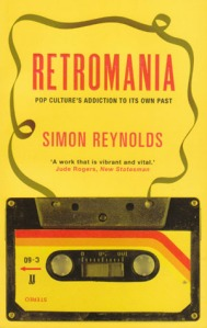 Simon Reynolds - Retromania